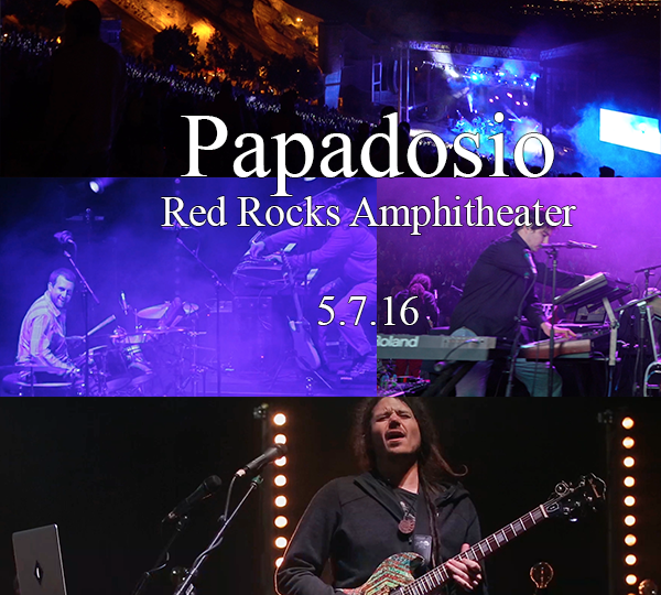 Filmed & Edited Papadosio LIVE at Red Rocks Amphitheater 2016